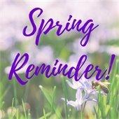 Spring Reminder